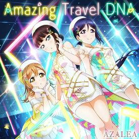 スマートフォン向けアプリ『ラブライブ!スクールアイドルフェスティバル』コラボシングル「Amazing Travel DNA」 [ AZALEA ]
