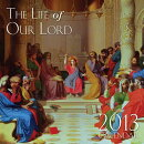 2013 Wall Calendar Life of Our Lord Jesus Christ: 12 Month Wall Calendar