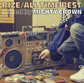 ALL TIME BEST mixed by MIGHTY CROWN [ RIZE ]