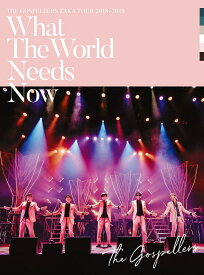 """ゴスペラーズ坂ツアー2018〜2019 """"What The World Needs Now"""" [ ゴスペラーズ ]"""