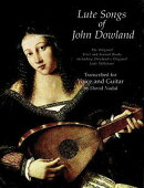 Lute Songs of John Dowland: The Original First and Second Books Including Dowland's Original Lute Ta