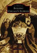 Building Chicago's Subways
