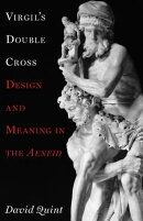 Virgil's Double Cross: Design and Meaning in the Aeneid