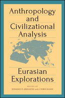 Anthropology and Civilizational Analysis: Eurasian Explorations