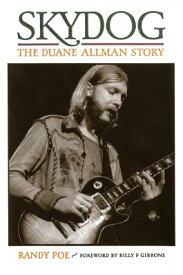 Skydog: The Duane Allman Story SKYDOG [ Randy Poe ]