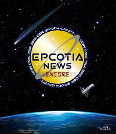 NEWS DOME TOUR 2018-2019 EPCOTIA -ENCORE-(通常盤)【Blu-ray】 [ NEWS ]