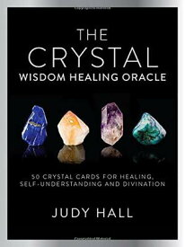 Crystal Wisdom Healing Oracle: 50 Oracle Cards for Healing, Self Understanding and Divination CRYSTAL HEALING ORACLE KIT [ Judy Hall ]