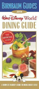 Walt Disney World Dining Guide: A Complete Insider's Guide to Dining Disney Style