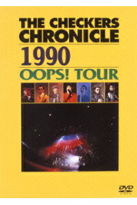 チェッカーズ/THE#CHECKERS#CHRONICLE#1990#OOPS!#TOUR