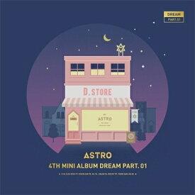 【輸入盤】4THミニ・アルバム:ドリーム・パート01(ナイト・バージョン) [ ASTRO (Korea) ]