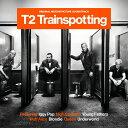 【輸入盤】T2 Trainspotting (Original Soundtrack) [ T2 トレインスポッティング ]