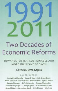 1991-2011:TwoDecadesofEconomicReforms:TowardsFaster,SustainableandMoreInclusiveGrowth[UmaKapila]