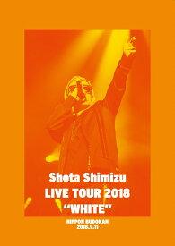 """清水翔太 LIVE TOUR 2018 """"WHITE"""" [ 清水翔太 ]"""