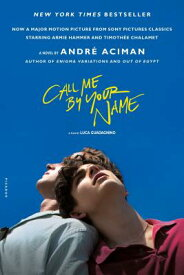CALL ME BY YOUR NAME(B) [ ANDRE ACIMAN ]