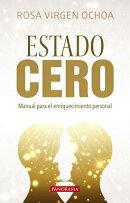 Estado Cero: Manual Para El Enriquecimiento Personal