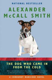 The Dog Who Came in from the Cold DOG WHO CAME IN FROM THE COLD (Corduroy Mansions) [ Alexander McCall Smith ]