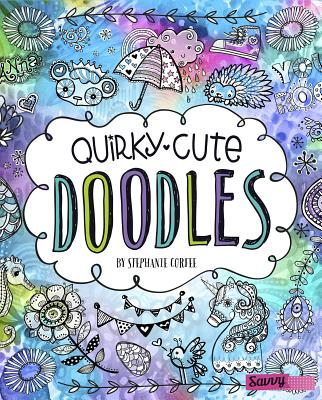 Quirky, Cute Doodles QUIRKY CUTE DOODLES (Doodle with Attitude) [ Stephanie Corfee ]