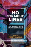No Straight Lines: Local Leadership and the Path from Government to Governance in Small Cities