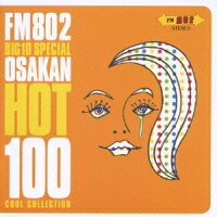 FM802_BIG1O_SPECIAL〜OSAKAN_HOT100・COOL・COLLECTION