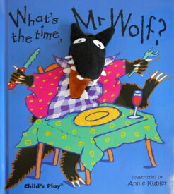 What's the Time, MR Wolf? [With Finger Puppet] WHATS THE TIME MR WOLF (Mr. Wolf) [ Annie Kubler ]