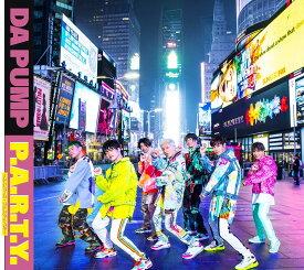 P.A.R.T.Y. 〜ユニバース・フェスティバル〜 (初回限定盤 CD+<Music Video Making>DVD) [ DA PUMP ]