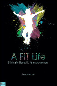 A_Fit_Life:_Biblically_Based_L