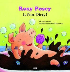 Rosy Posey Is Not Dirty! ROSY POSEY IS NOT DIRTY (My Little Picture Books (Paperback)) [ Virginie Hanna ]