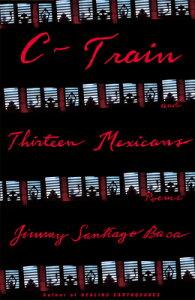 C-Train and Thirteen Mexicans C-TRAIN & 13 MEXICANS [ Jimmy Santiago Baca ]