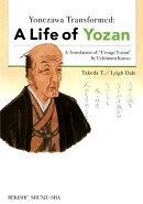 Yonezawa Transformed : A Life of Yozan