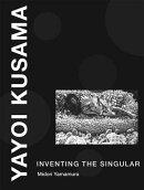 Yayoi Kusama: Inventing the Singular