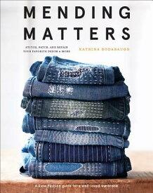 Mending Matters: Stitch, Patch, and Repair Your Favorite Denim & More MENDING MATTERS [ Katrina Rodabaugh ]