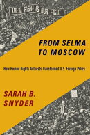 From Selma to Moscow: How Human Rights Activists Transformed U.S. Foreign Policy