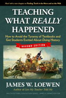 Teaching What Really Happened: How to Avoid the Tyranny of Textbooks and Get Students Excited about