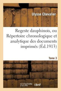 RegesteDauphinois,OuRa(c)PertoireChronologiqueEtAnalytique.Tome3,Fascicule7-9[UlysseChevalier]