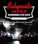 「ベイビーレイズJAPAN SUMMER LIVE 2015」(2015.09.12&09.13 at Zepp DiverCity)【Blu-ray】