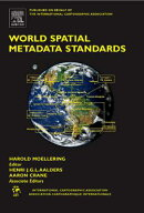World Spatial Metadata Standards: Scientific and Technical Characteristics, and Full Descriptions wi
