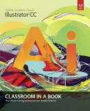 Adobe Illustrator CC Classroom in a Book with Access Code
