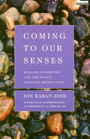 Coming to Our Senses: Coming to Our Senses