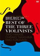 BEST OF THE THREE VIOLINISTS 〜HATS MUSIC FESTIVAL VOL.1 葉加瀬太郎・高嶋ちさ子・古澤巌3大ヴァイオリニストコ…