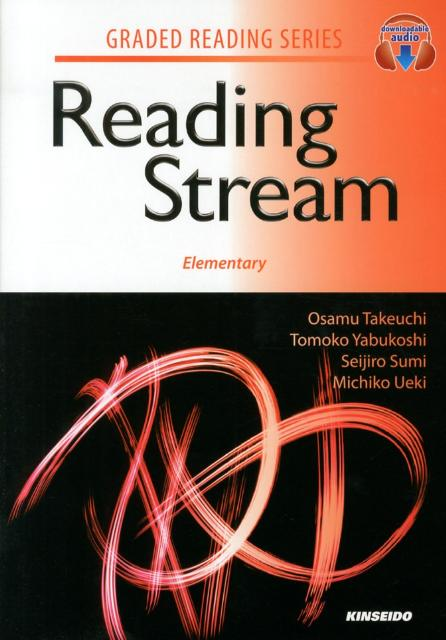 英語リーディングへの道(初級編) Reading Stream:Elementary (GRADED READING SERIES) [ 竹内理 ]