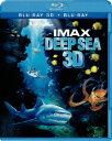 IMAX:Deep Sea 3D&2D【Blu-ray】 [ ハワード・ホール ]