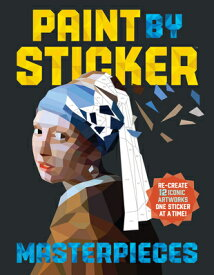 Paint by Sticker Masterpieces: Re-Create 12 Iconic Artworks One Sticker at a Time! STICKERS-PAINT BY STICKER MAST (Paint by Sticker) [ Workman Publishing ]