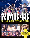NMB48 3 LIVE COLLECTION 2018【Blu-ray】 [ NMB48 ]