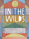 In the Wilds IN THE WILDS [ Nigel Peake ]