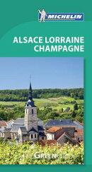 Michelin Green Guide Alsace Lorraine Champagne: Travel Guide