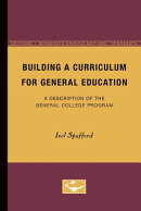 Building a Curriculum for General Education: A Description of the General College Program
