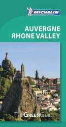 Michelin Green Guide Auvergne Rhone Valley: Travel Guide