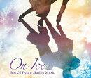 On Ice〜Best Of Figure Skating Music〜