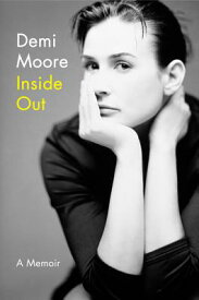 Inside Out: A Memoir INSIDE OUT [ Demi Moore ]