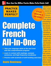 PracticeMakesPerfect:CompleteFrenchAll-In-One[AnnieHeminway]
